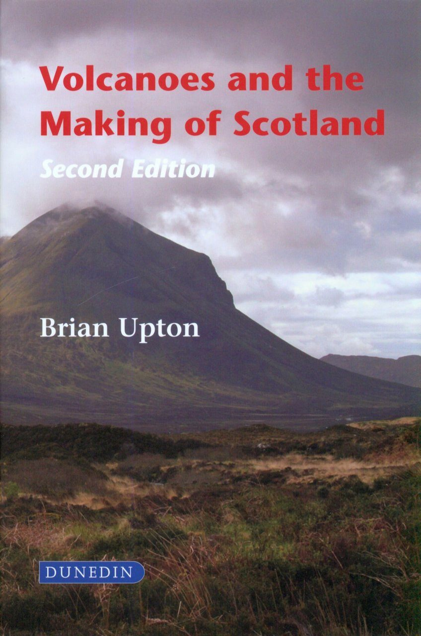 The Makings Of A Modern Bedroom: Volcanoes And The Making Of Scotland: Brian Upton