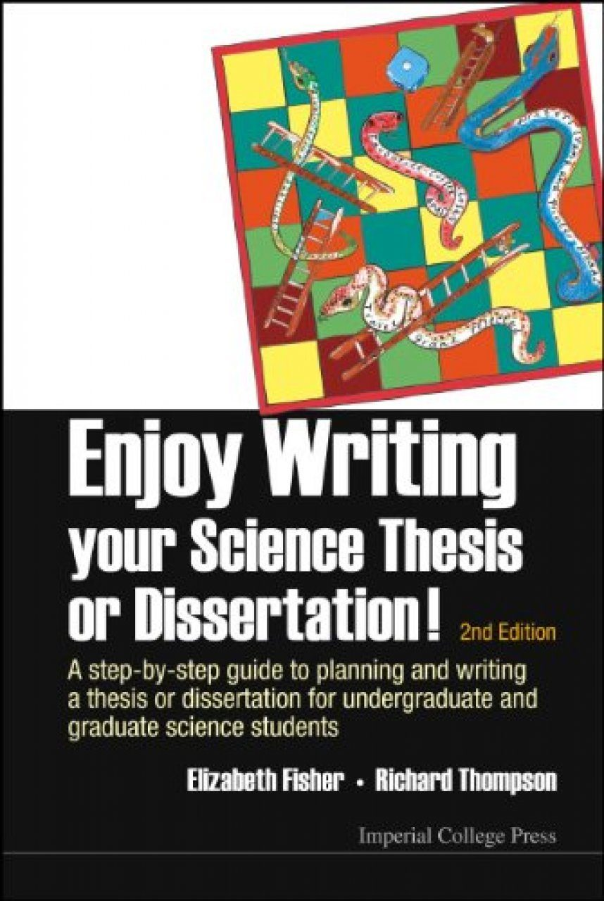 dissertation enjoy science thesis writing Buy enjoy writing your science thesis or dissertation: a step by step guide to planning and writing a thesis or dissertation for undergraduate and graduate science students 2nd revised edition by elizabeth a fisher, richard thompson (isbn: 9781783264209) from amazon's book store everyday low.