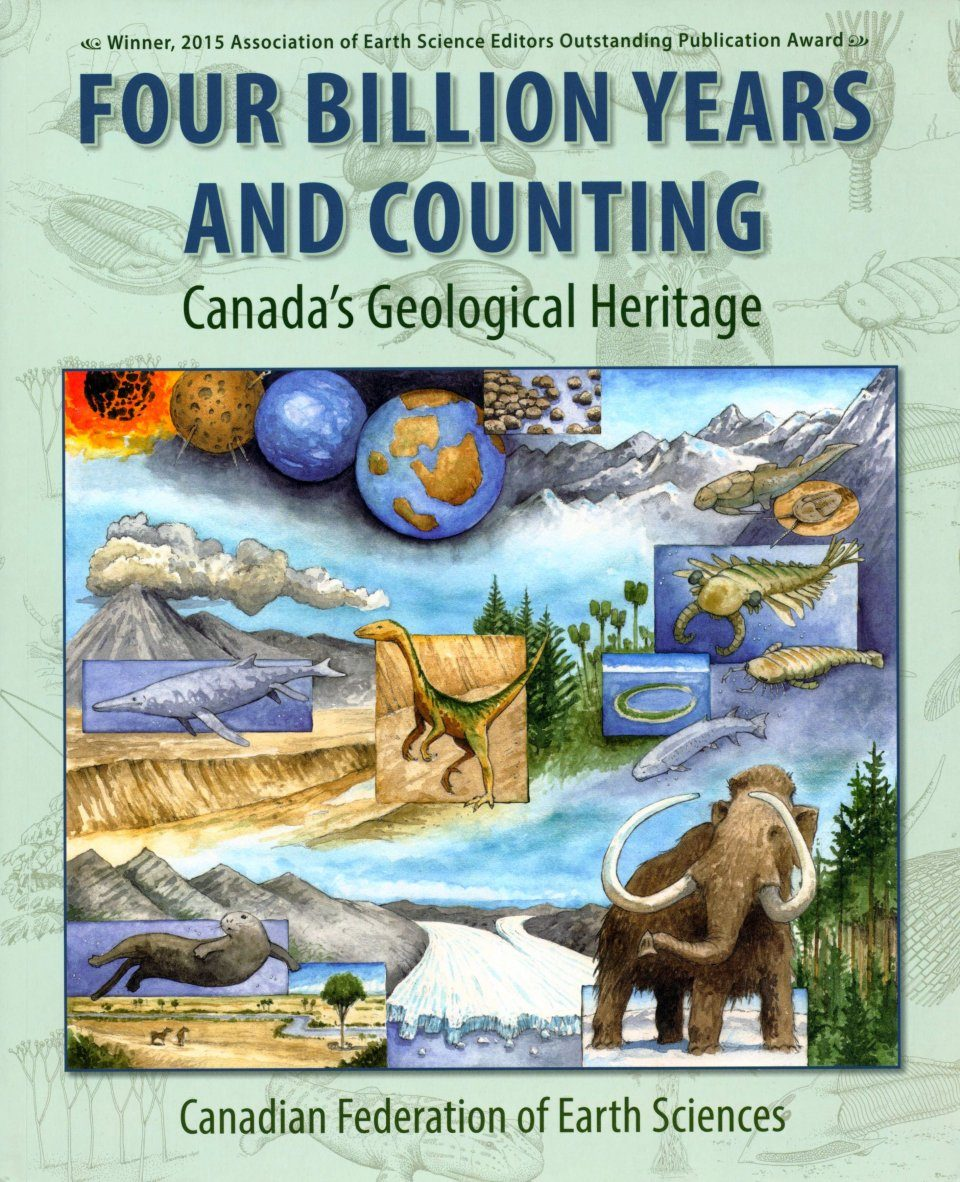 4 Years And Counting Quotes: Four Billion Years And Counting: Canada's Geological