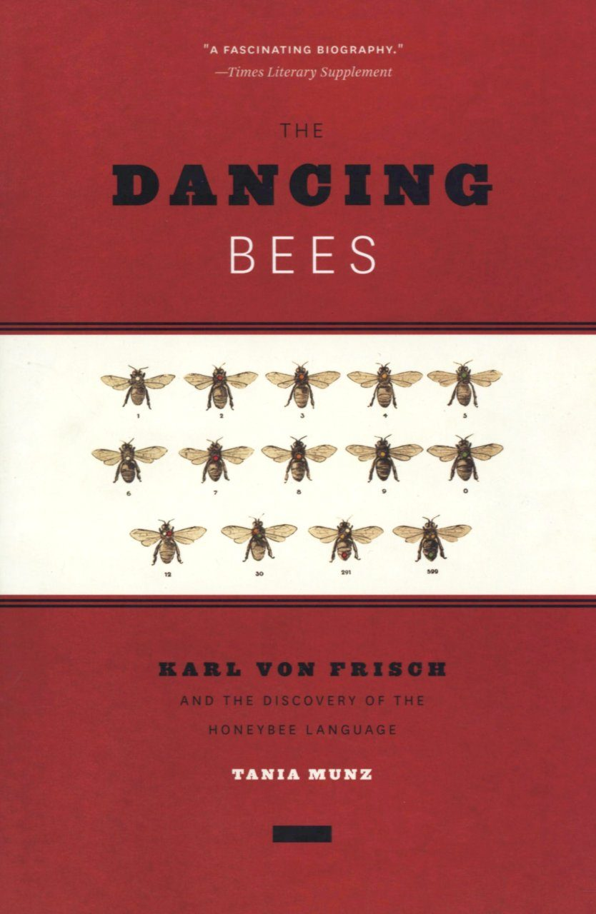 The Dancing Bees Karl von Frisch and the Discovery of the