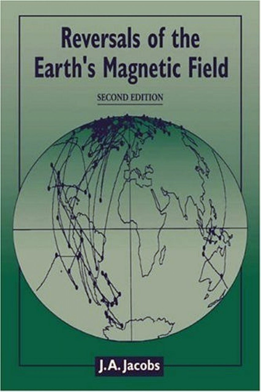 Earths Magnetic Field Reversal Reversals of the Earth...