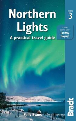 Bradt Travel Guide: Northern Lights: A Practical Travel Guide