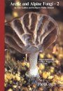 Arctic and Alpine Fungi Volume 2: Agarics of the Svalbard