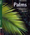 Palms: The Illustrated Identifier to Over 1000 Palm Species