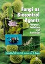 Fungi as Biocontrol Agents: Progress, Problems and Potential