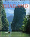 The National Parks and Other Wild Places of Thailand