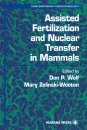 Assisted Fertilization and Nuclear Transfer in Mammals