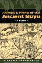 Animals and Plants of the Ancient Maya