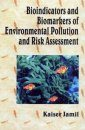 Bioindicators and Biomarkers of Environmental Pollution and Risk Assessment