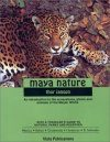 Maya Nature: An Introduction to the Ecosystems, Plants and Animals of the Mayan World