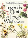 Legends and Lore of Texas Wildflowers