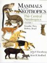 Mammals of the Neotropics: Volume 3