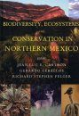 Biodiversity, Ecosystems, and Conservation in Northern Mexico
