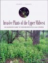 Invasive Plants of The Upper Midwest