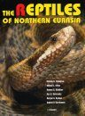 The Reptiles of Northern Eurasia