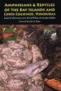 Amphibians and Reptiles of the Bay Islands and Cayos Cochinos, Honduras
