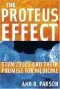 The Proteus Effect: Stem Cells and their Promise
