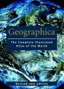 Geographica: The Complete Illustrated Atlas of the World