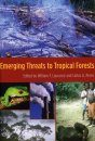 Emerging Threats to Tropical Forests