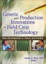 Genetic and Production Innovations in Field Crop Technology