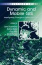 Dynamic and Mobile GIS