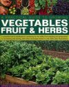 Practical Gardener's Guide to Growing Vegetables, Fruits and Herbs