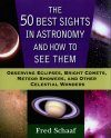 The 50 Best Sights in Astronomy and How to See Them