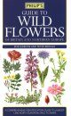 Philip's Guide to Wild Flowers of Britain and Northern Europe