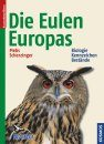 Die Eulen Europas: Biologie, Kennzeichen, Bestande [The Owls of Europe: Biology, Characteristics, Populations]
