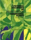 A Pictorial Cyclopedia of Philippine Ornamental Plants