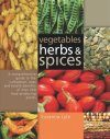 Vegetables, Herbs and Spices