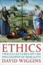 Ethics: Twelve Lectures on the Philosophy of Morality