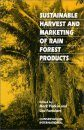 Sustainable Harvest and Marketing of Rain Forest Products