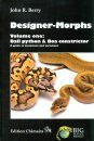 Designer-Morphs, Volume 1: Ball Python and Boa Constrictor