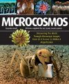 Microcosmos: Discovering the World Through Microscopic Images from 20 × to Over 22 Million × Magnification
