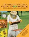 The Complete and Easy Guide to Beekeeping