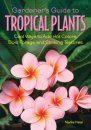 Gardener's Guide to Tropical Plants