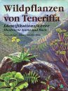 Wildpflanzen von Teneriffa: Identifikationsführer - Illustrierte Karte und Buch [Wild Flowers of Tenerife: Identification Guide - Illustrated Map and Book]