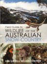 Field Guide to Wildlife of the Australian Snow-Country