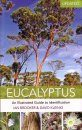 Eucalyptus: An Illustrated Guide to Identification