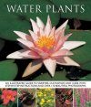 Water Plants: An Illustrated Guide to Varieties, Cultivation and Care