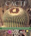 Cacti: An Illustrated Guide to Varieties, Cultivation and Care