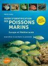 Guide d'Identification des Poissons Marins: Europe et Méditerranée [Europe and Mediterranean Marine Fish Identification Guide]