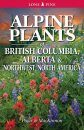 Alpine Plants of British Columbia, Alberta & Northwest North America