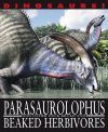 Parasaurolophyus and Other Duck-billed and Beaked Herbivores