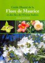Guide Illustré de la Flore de Maurice et des Iles de l'Océan Indien [An Illustrated Guide to the Flora of Mauritius and the Indian Ocean Islands]