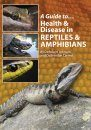 A Guide to Health and Disease in Reptiles & Amphibians