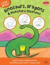 I Can Draw: Dinosaurs, Dragons & Prehistoric Creatures