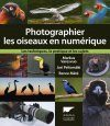Photographier les Oiseaux en Numérique [The Handbook of Bird Photography]