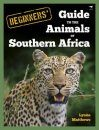 The Beginner's Guide to the Animals of Southern Africa